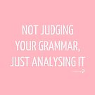 Not judging your grammar, just analysing it - Notebook in white on pink by Lingthusiasm