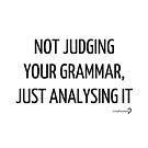 Not judging your grammar, just analysing it - Notebook in black on white by Lingthusiasm