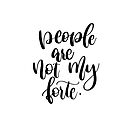People are not my forte - quote by Chloe Lamplugh