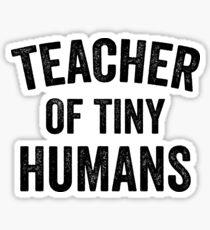 Teacher Of Tiny Humans Sticker