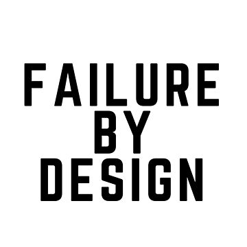 I'm A Failure By Design by PitchBlaqk