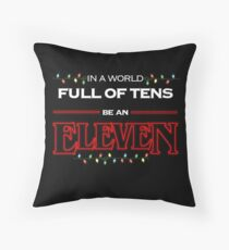 be an Eleven Throw Pillow
