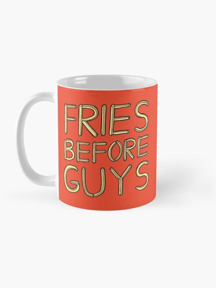 Alternate view of Fries Before Guys Mug