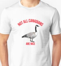 Not All Canadians Are Nice - Funny Canadian Goose Unisex T-Shirt