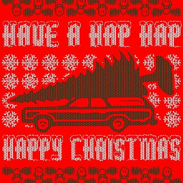 UGLY CHRISTMAS SWEATER - HAVE A HAP HAP HAPPY CHRISTMAS by ShirtWreck