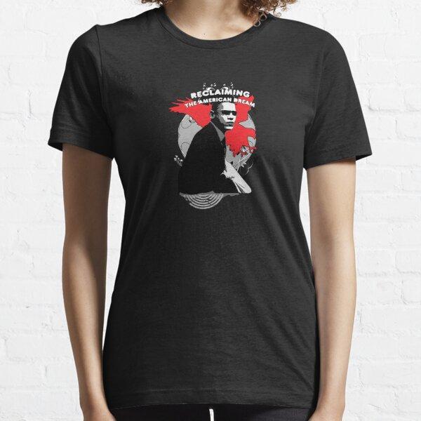 Reclaming the American Dream - 4 Essential T-Shirt