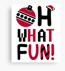 Oh, What Fun! Christmas Holiday Design Canvas Print