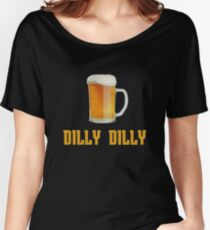 Beer Dilly Dilly Women's Relaxed Fit T-Shirt
