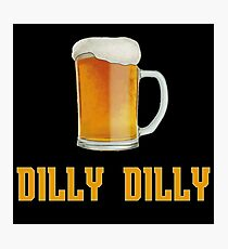 Beer Dilly Dilly Photographic Print