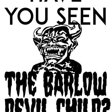 Have You Seen The Barlow Devil Child? (Version One) by ericarkitchen