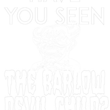 Have You Seen The Barlow Devil Child? (Version Two) by ericarkitchen