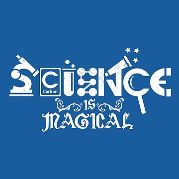 Science is Magical by JRBERGER