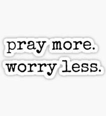 Christliche Zitat-Typografie - beten Sie mehr weniger Sorge Sticker