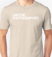 I am the photographer. T-Shirt