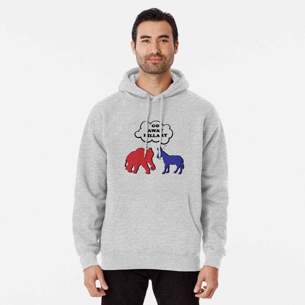 Go Away Hillary Clinton Pullover Hoodie