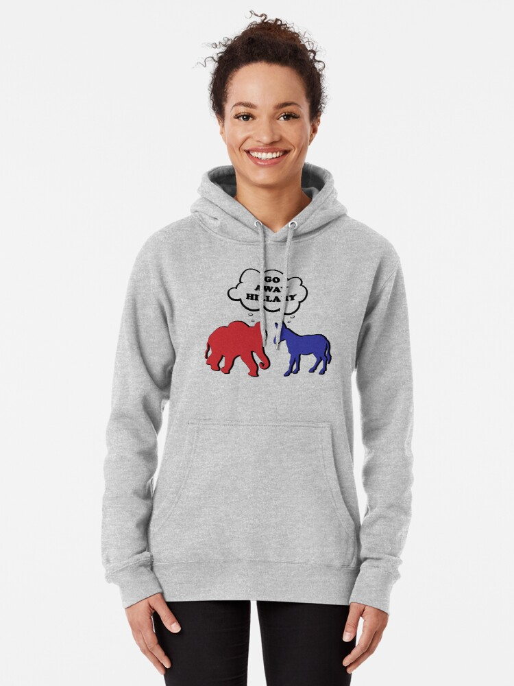Alternate view of Go Away Hillary Clinton Pullover Hoodie