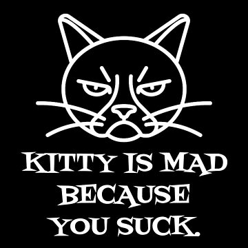 Kitty is Mad (White) by kennedywesley
