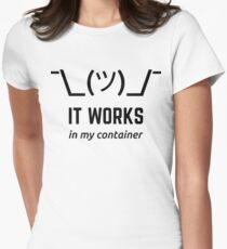 It Works In My Container Funny Developer Design Black Women's Fitted T-Shirt