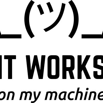It Works On My Machine Funny Programmer Design Black by geeksta