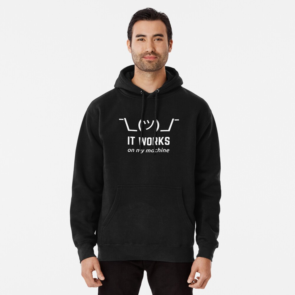 It Works On My Machine Programmer Excuse Funny White Text Design Pullover Hoodie