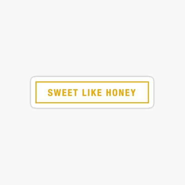 Sweet Like Honey Sticker Sticker