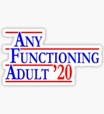 Any Functional Adult 2020 T-Shirt Sticker
