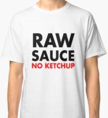 Raw Sauce Classic T-Shirt