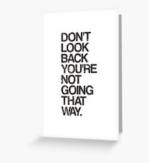 Don't Look Back You're Not Going That Way Greeting Card