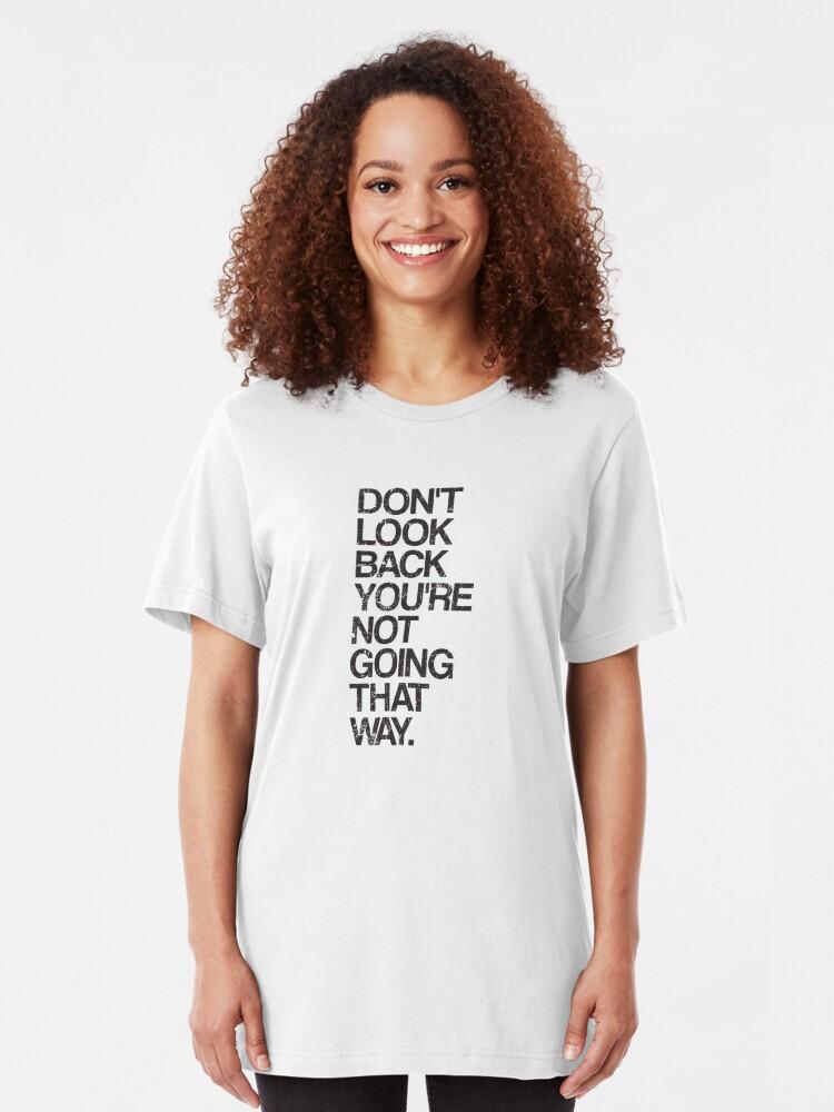 Alternative Ansicht von Schau nicht zurück, du gehst nicht so Slim Fit T-Shirt