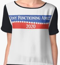 Any functioning Adult 2020 - Funny 2020 Campaign Women's Chiffon Top