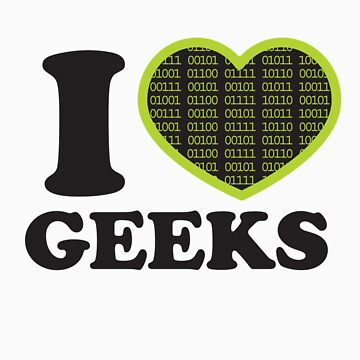 I Love Geeks Binary by LauraClitheroe