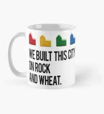 WE BUILT THIS CITY ON ROCK AND WHEAT Settlers of Catan Mug