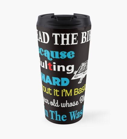 I Read The Bible Because Adulting Is Hard Travel Mug