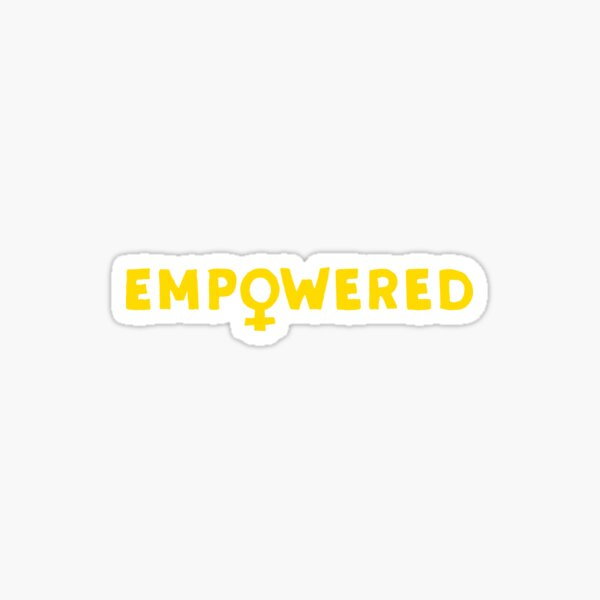 Empowered – Yellow Sticker