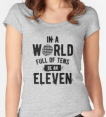 In a World full of tens be an Eleven (mugs, shirts, and more merch) Women's Fitted Scoop T-Shirt