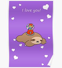 """I Love You"" Gumball Machine Sloth Poster"