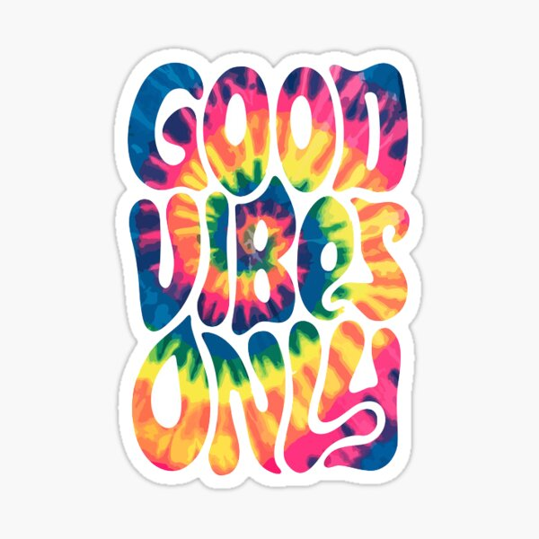 GOOD VIBES ONLY TIE DYE .... groovy Sticker