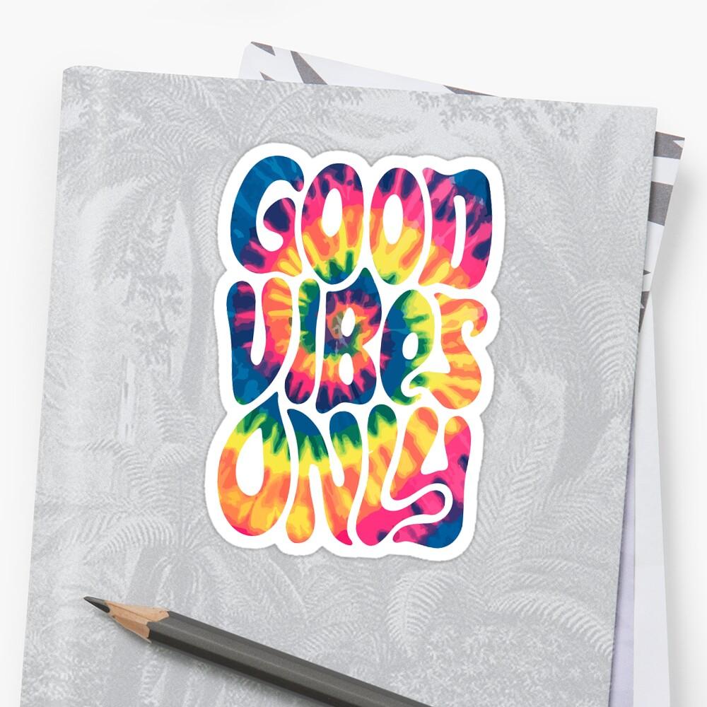 GOOD VIBES ONLY DIE DYEY ... groovig Sticker