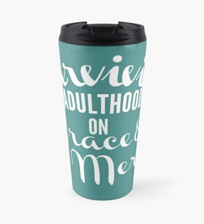 Surviving Adulthood on Grace & Mercy Travel Mug