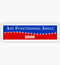 Any Functioning Adult 2020 Sticker