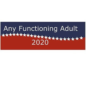 Any Functioning Adult Political Party by jtownsend