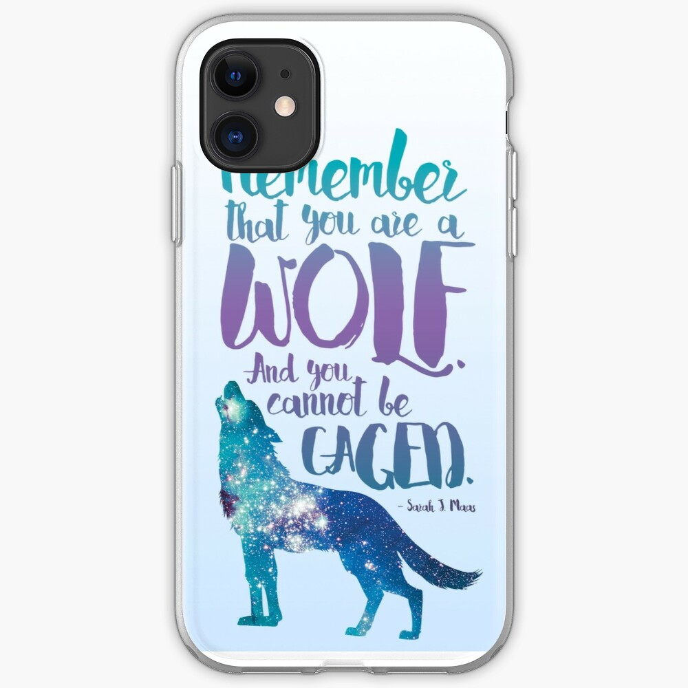 Remember that you are a wolf. And you cannot be caged. ― Sarah J. Maas, A Court of Wings and Ruin  iPhone Case & Cover