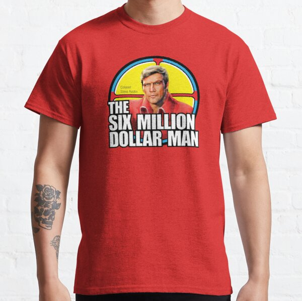 Six Million Dollar Man - Steve Austin Shirt, Sticker, Hoodie, Mask Classic T-Shirt
