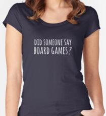 Did someone say board games ? Women's Fitted Scoop T-Shirt