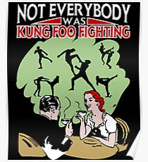 Not Everybody Was Kung Foo Fighting Poster