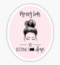 Messy Bun and Getting S--- Done (1) Sticker