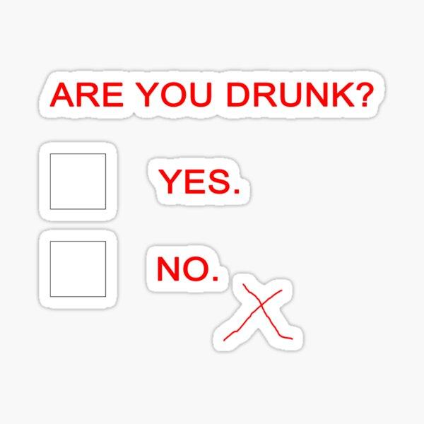 Êtes-vous ivre T Sticker
