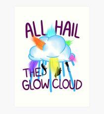 ALL HAIL THE GLOW CLOUD Art Print