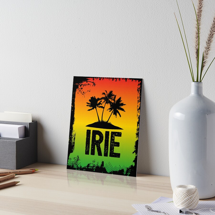 Irie Jamaican Patwa Slang Rasta Friendly Greeting Graphic Print Art