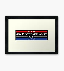 Any Functioning Adult 2020 Framed Print
